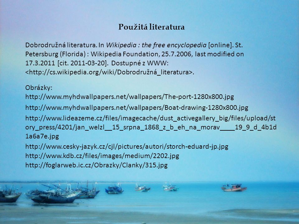 Použitá literatura Dobrodružná literatura. In Wikipedia : the free encyclopedia [online]. St. Petersburg (Florida) : Wikipedia Foundation, 25.7.2006,