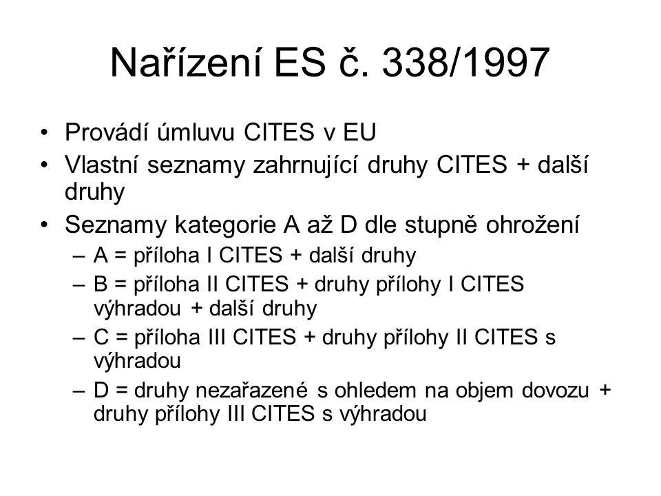 Nařízení ES č. 338/1997 Provádí úmluvu CITES v EU Vlastní seznamy zahrnující druhy CITES + další druhy Seznamy kategorie A až D dle stupně ohrožení –A