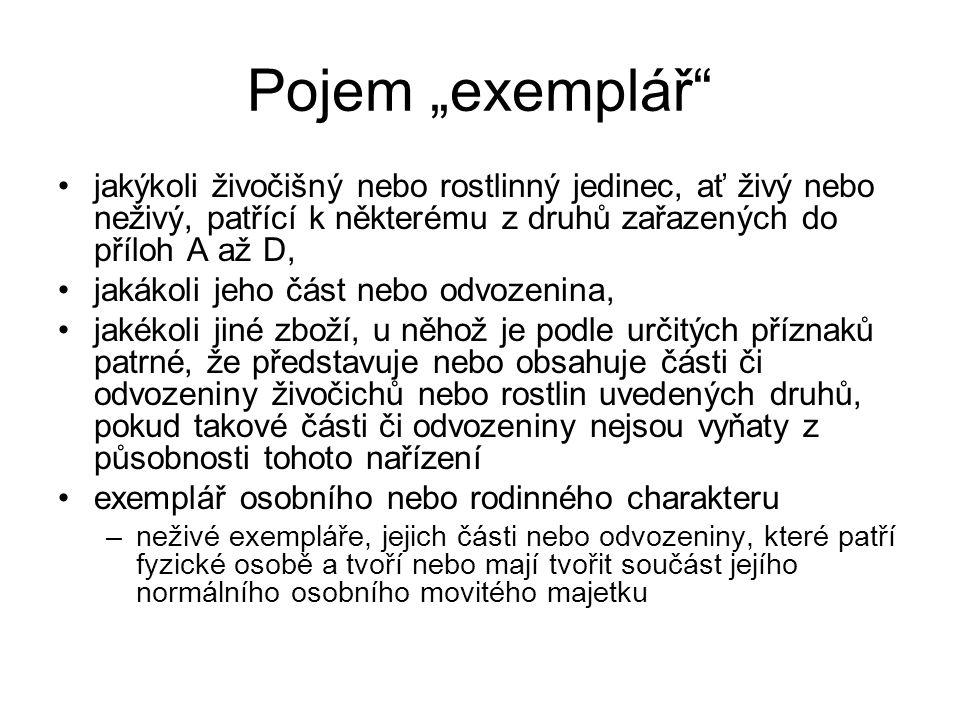 """Pojem """"exemplář"""" jakýkoli živočišný nebo rostlinný jedinec, ať živý nebo neživý, patřící k některému z druhů zařazených do příloh A až D, jakákoli jeh"""