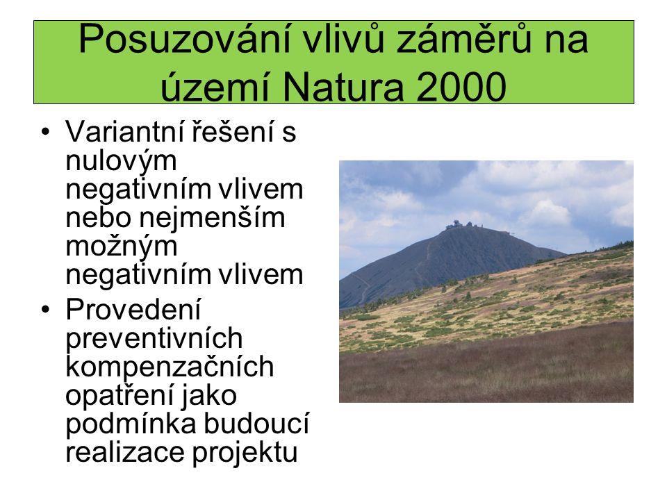 Posuzování vlivů záměrů na území Natura 2000 Variantní řešení s nulovým negativním vlivem nebo nejmenším možným negativním vlivem Provedení preventivních kompenzačních opatření jako podmínka budoucí realizace projektu