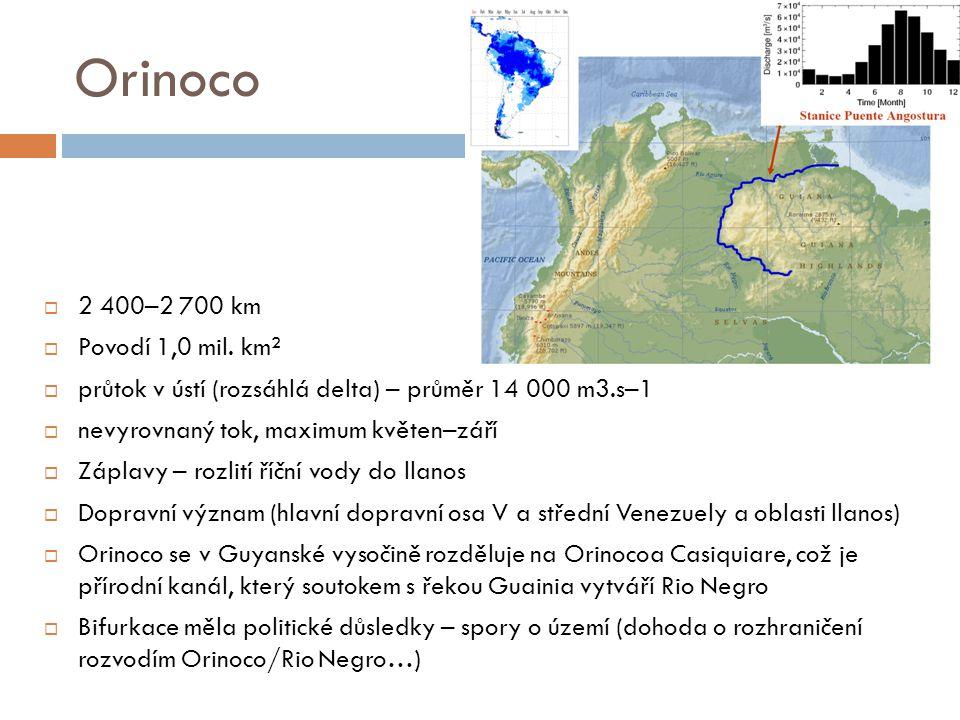 Orinoco  2 400–2 700 km  Povodí 1,0 mil. km²  průtok v ústí (rozsáhlá delta) – průměr 14 000 m3.s–1  nevyrovnaný tok, maximum květen–září  Záplav