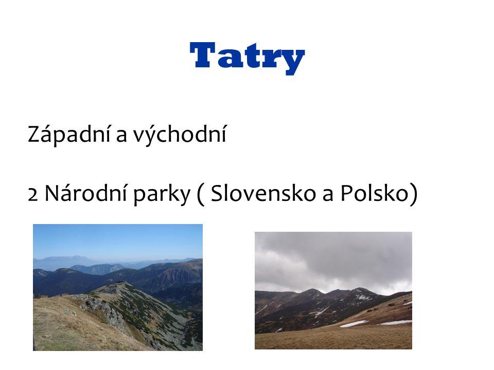 Tatry Západní a východní 2 Národní parky ( Slovensko a Polsko)