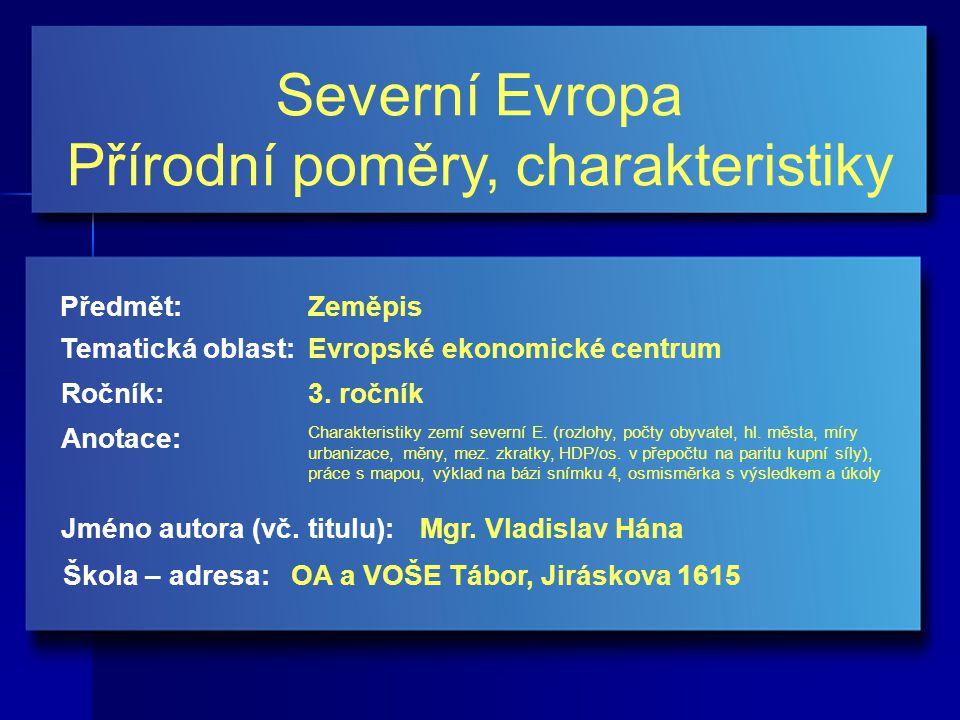 Severní Evropa Přírodní poměry, charakteristiky Jméno autora (vč.