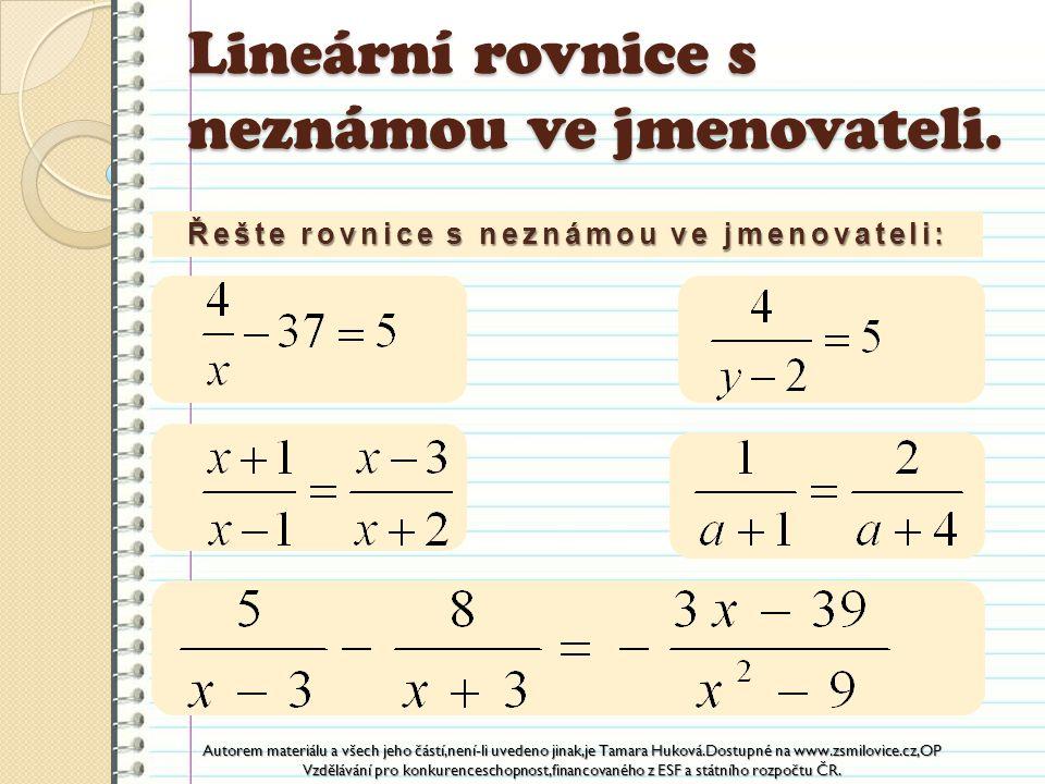 Lineární rovnice s neznámou ve jmenovateli.