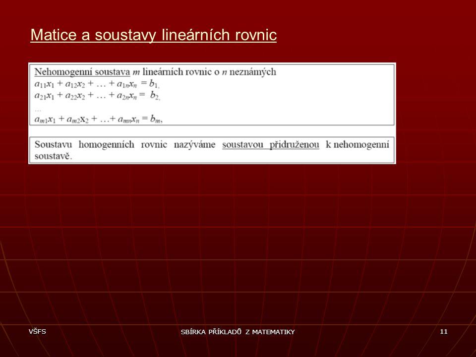 VŠFS SBÍRKA PŘÍKLADŮ Z MATEMATIKY 11 Matice a soustavy lineárních rovnic