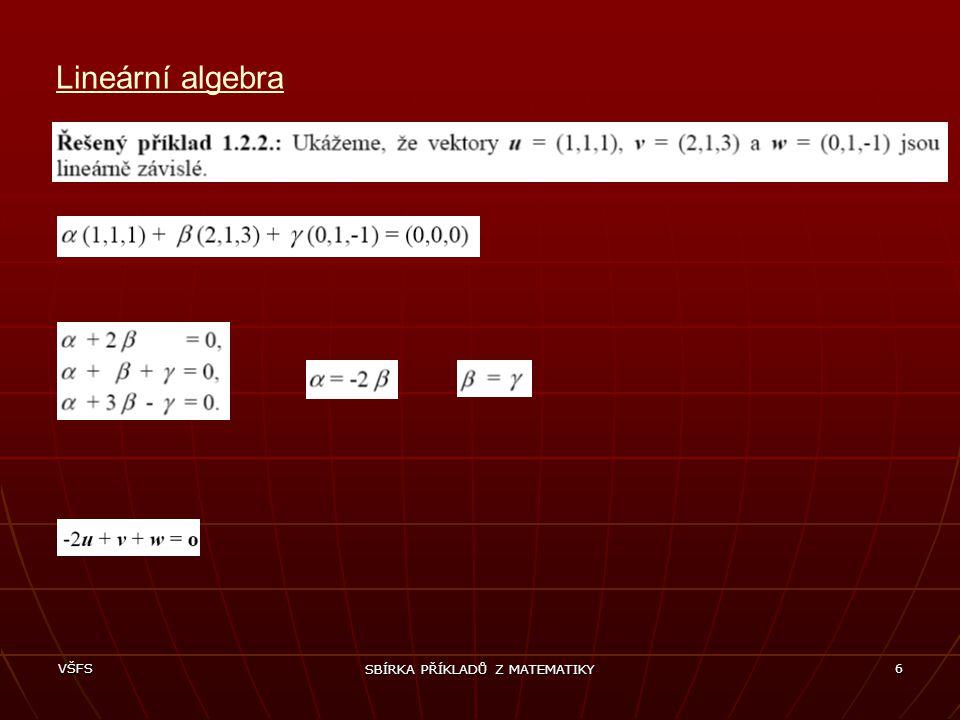 VŠFS SBÍRKA PŘÍKLADŮ Z MATEMATIKY 7 Lineární algebra