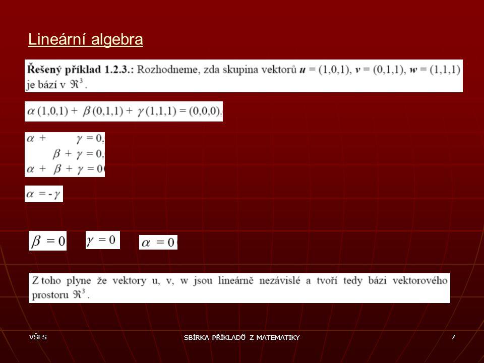 VŠFS SBÍRKA PŘÍKLADŮ Z MATEMATIKY 18 Matice a soustavy lineárních rovnic