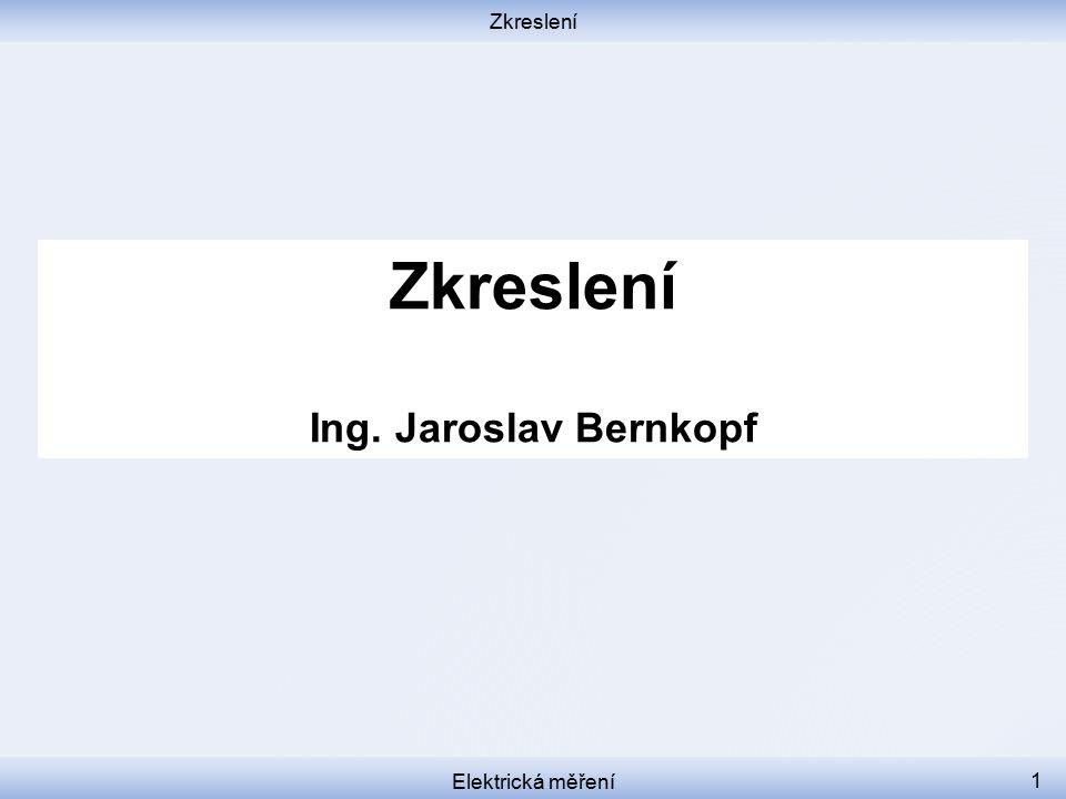 Zkreslení Elektrická měření 1 Zkreslení Ing. Jaroslav Bernkopf