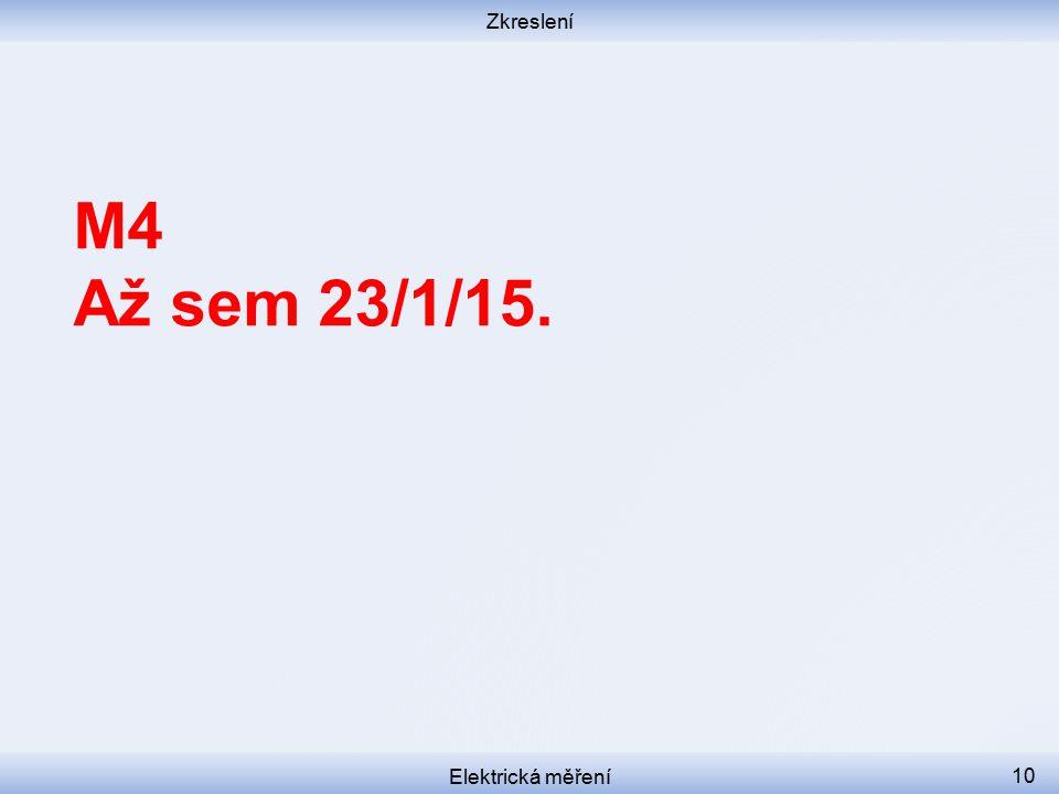 Zkreslení Elektrická měření 10 M4 Až sem 23/1/15.