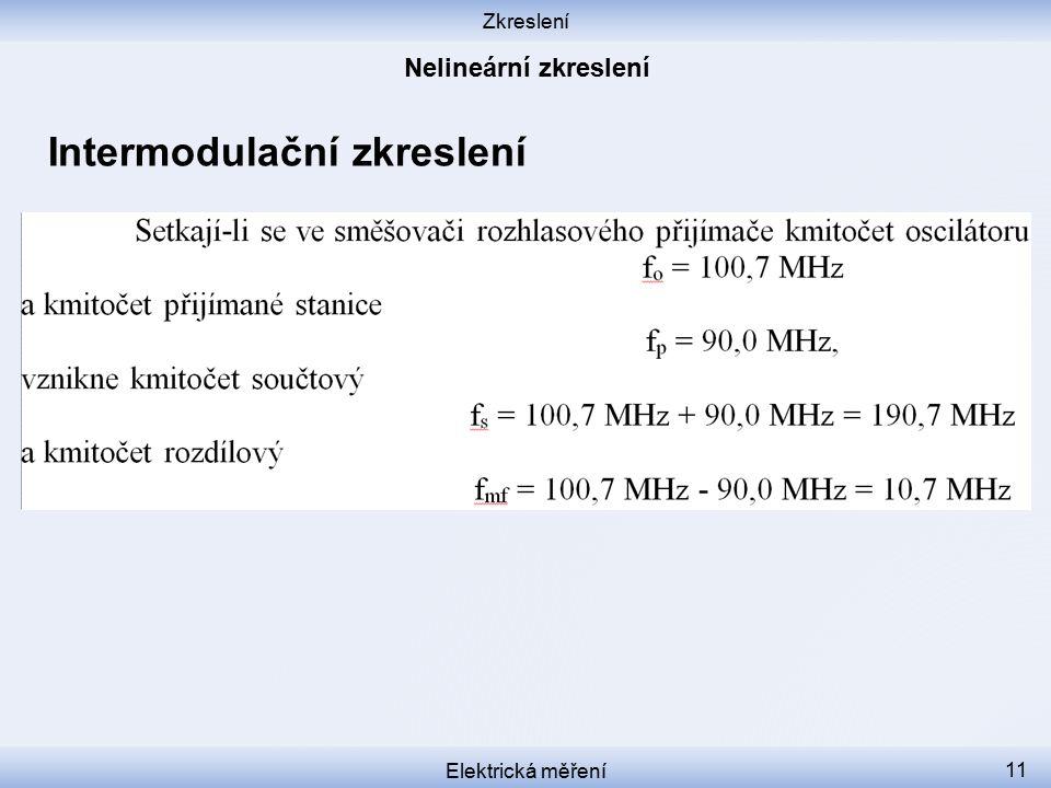 Zkreslení Elektrická měření 11 Intermodulační zkreslení