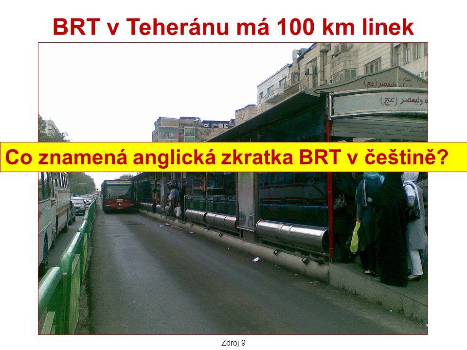 BRT v Teheránu má 100 km linek Zdroj 9 Co znamená anglická zkratka BRT v češtině?