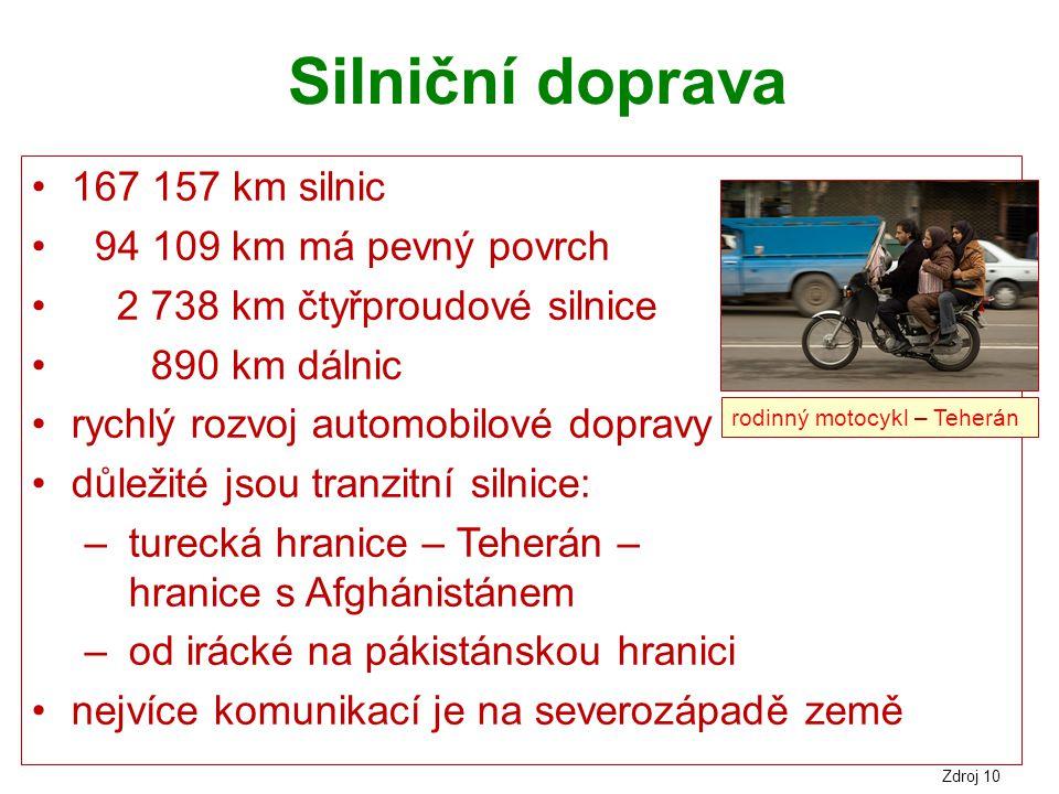 Silniční doprava 167 157 km silnic 94 109 km má pevný povrch 2 738 km čtyřproudové silnice 890 km dálnic rychlý rozvoj automobilové dopravy důležité j