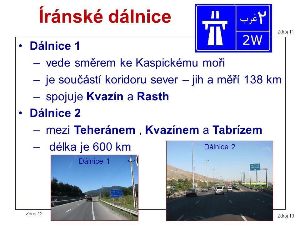 Íránské dálnice Dálnice 1 – vede směrem ke Kaspickému moři – je součástí koridoru sever – jih a měří 138 km – spojuje Kvazín a Rasth Dálnice 2 – mezi