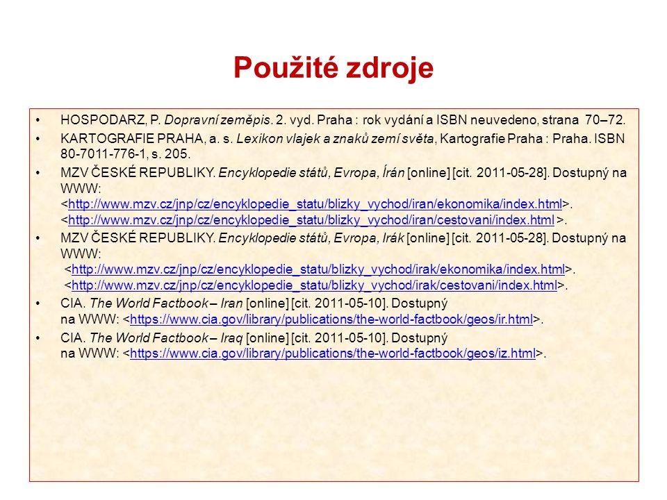 Použité zdroje HOSPODARZ, P. Dopravní zeměpis. 2. vyd. Praha : rok vydání a ISBN neuvedeno, strana 70–72. KARTOGRAFIE PRAHA, a. s. Lexikon vlajek a zn