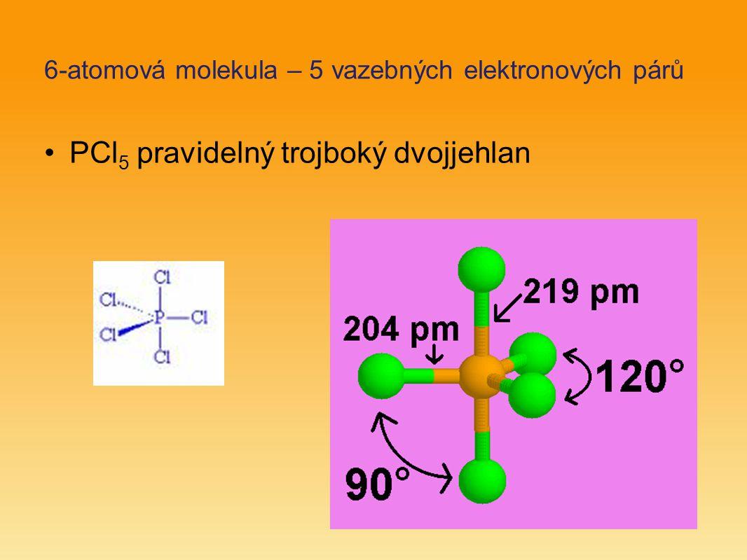 6-atomová molekula – 5 vazebných elektronových párů PCl 5 pravidelný trojboký dvojjehlan