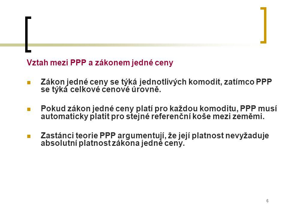 6 Vztah mezi PPP a zákonem jedné ceny Zákon jedné ceny se týká jednotlivých komodit, zatímco PPP se týká celkové cenové úrovně. Pokud zákon jedné ceny