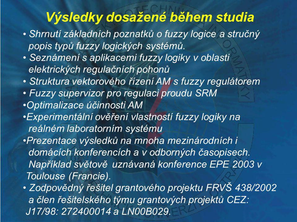 Výsledky dosažené během studia Shrnutí základních poznatků o fuzzy logice a stručný popis typů fuzzy logických systémů. Seznámení s aplikacemi fuzzy l