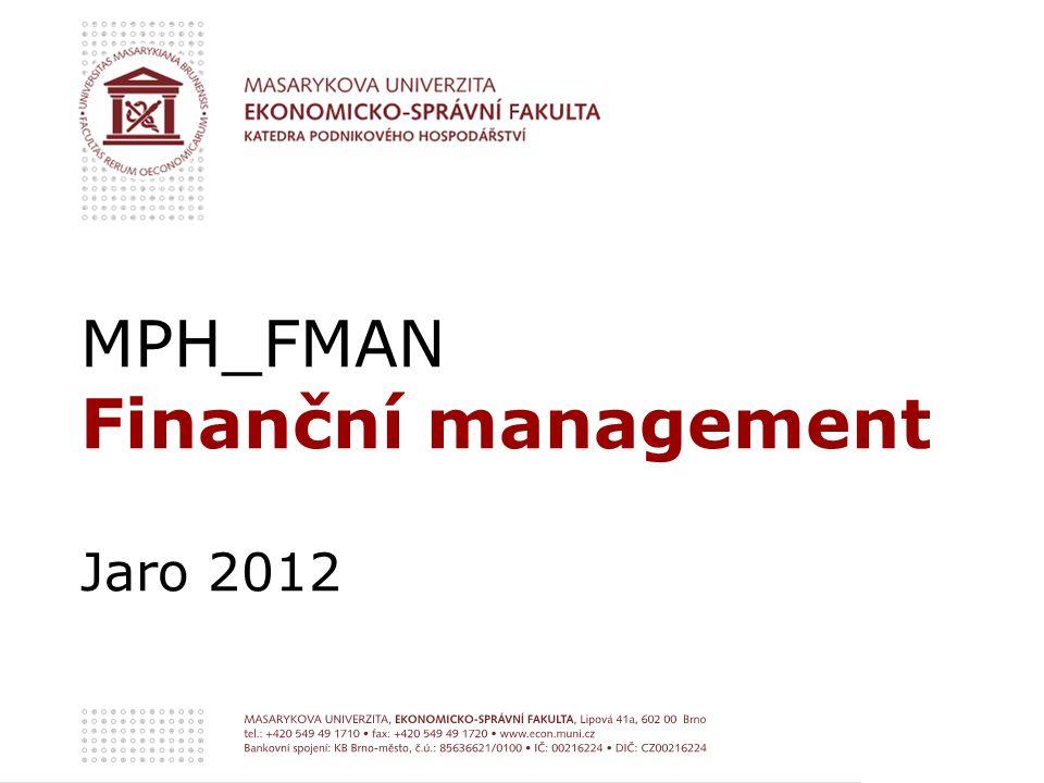 MPH_FMAN Finanční management Jaro 2012
