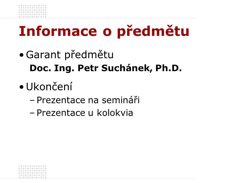 Informace o předmětu Garant předmětu Doc.Ing. Petr Suchánek, Ph.D.