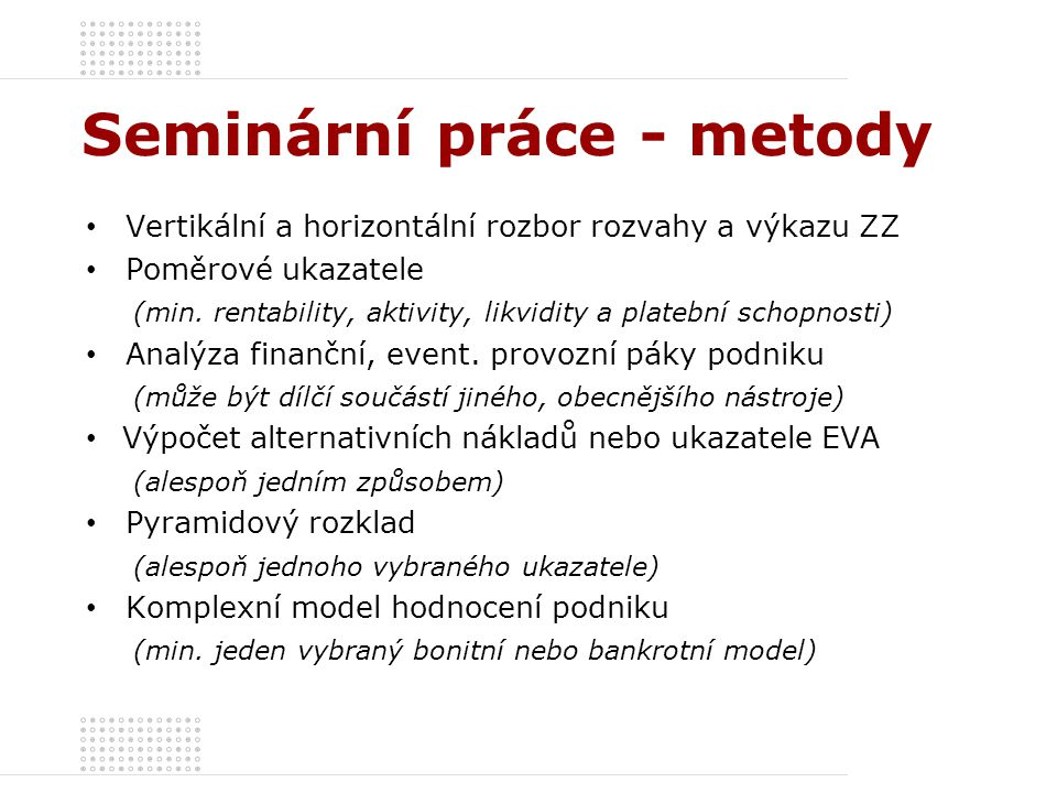 Seminární práce - metody Vertikální a horizontální rozbor rozvahy a výkazu ZZ Poměrové ukazatele (min.