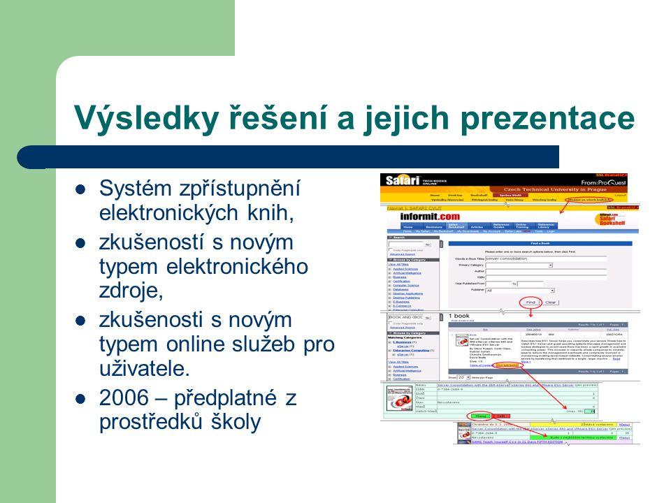 Výsledky řešení a jejich prezentace Systém zpřístupnění elektronických knih, zkušeností s novým typem elektronického zdroje, zkušenosti s novým typem