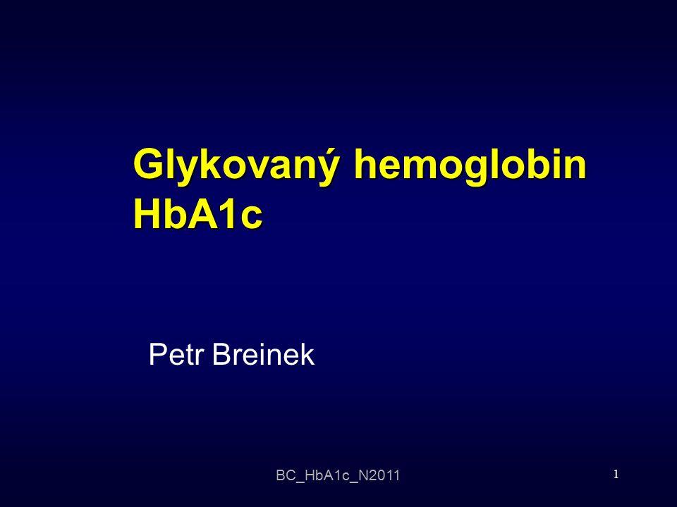 BC_HbA1c_N2011 1 Glykovaný hemoglobin HbA1c Petr Breinek