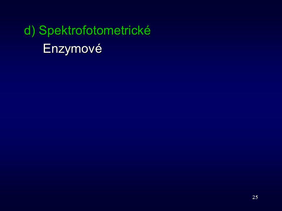 25 d) Spektrofotometrické Enzymové