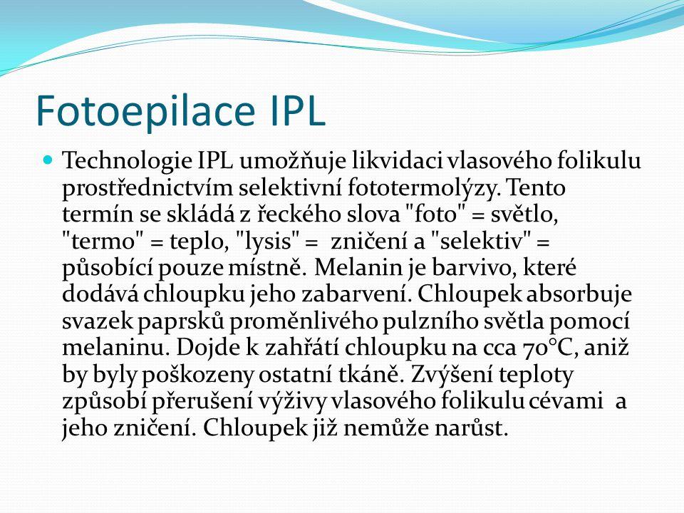 Fotoepilace IPL Technologie IPL umožňuje likvidaci vlasového folikulu prostřednictvím selektivní fototermolýzy. Tento termín se skládá z řeckého slova