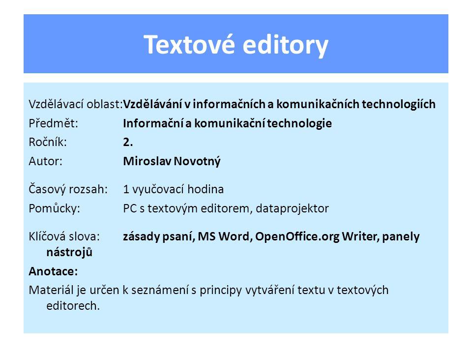 Textové editory Vzdělávací oblast:Vzdělávání v informačních a komunikačních technologiích Předmět:Informační a komunikační technologie Ročník:2.