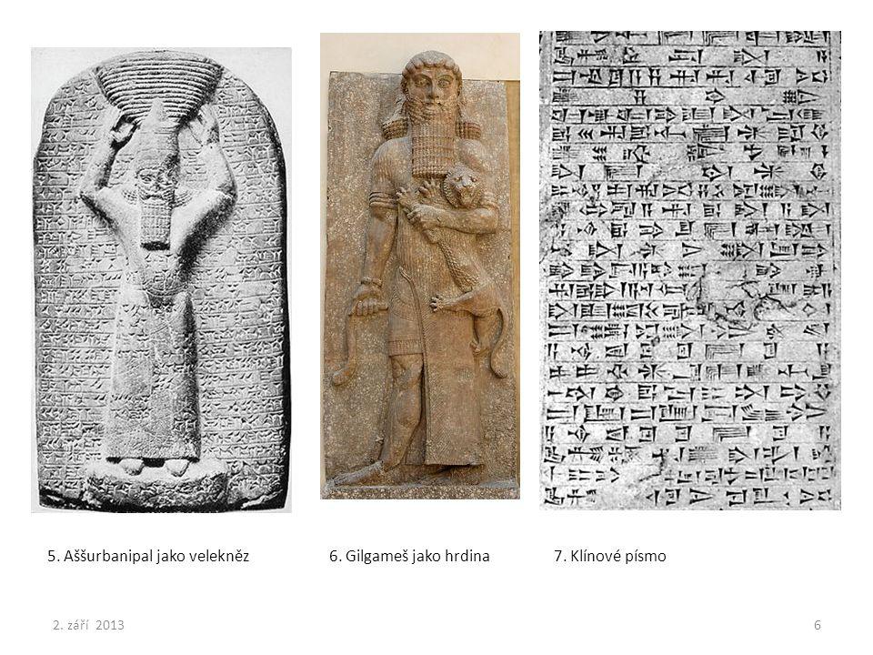 5. Aššurbanipal jako velekněz 6. Gilgameš jako hrdina 7. Klínové písmo 2. září 20136