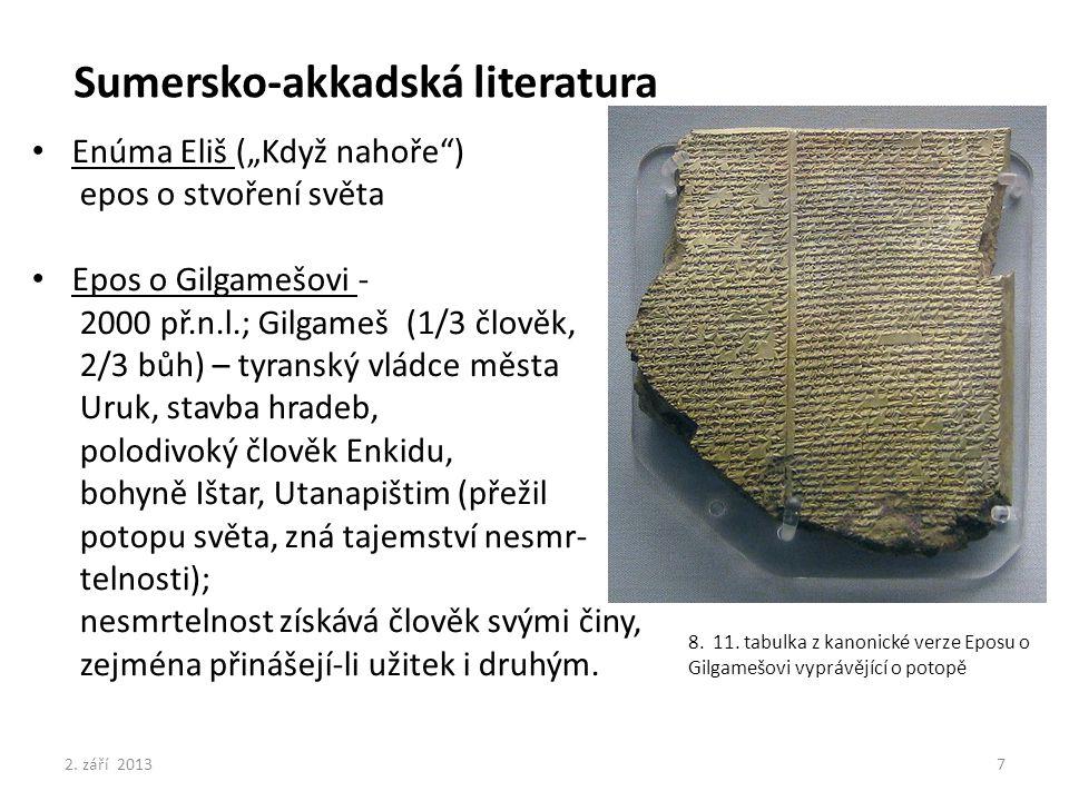 """Sumersko-akkadská literatura Enúma Eliš (""""Když nahoře"""") epos o stvoření světa Epos o Gilgamešovi - 2000 př.n.l.; Gilgameš (1/3 člověk, 2/3 bůh) – tyra"""