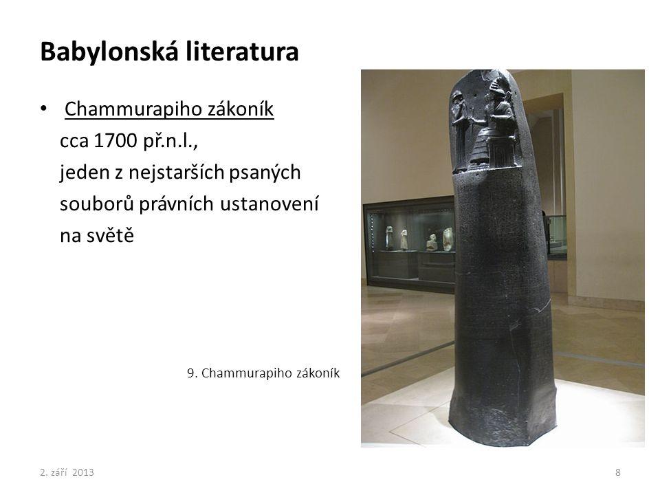 Babylonská literatura Chammurapiho zákoník cca 1700 př.n.l., jeden z nejstarších psaných souborů právních ustanovení na světě 9. Chammurapiho zákoník
