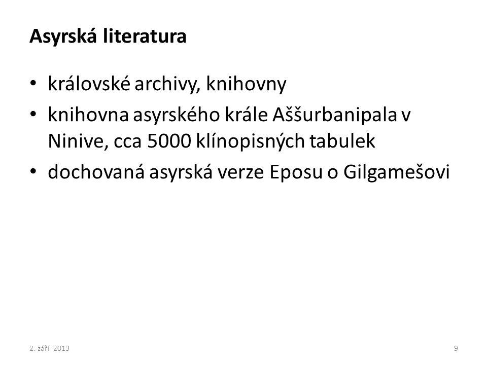 Asyrská literatura královské archivy, knihovny knihovna asyrského krále Aššurbanipala v Ninive, cca 5000 klínopisných tabulek dochovaná asyrská verze