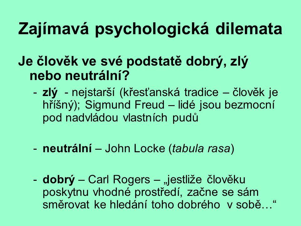Zajímavá psychologická dilemata Je člověk ve své podstatě dobrý, zlý nebo neutrální.
