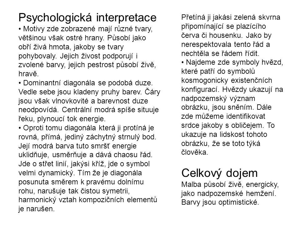 Psychologická interpretace Motivy zde zobrazené mají různé tvary, většinou však ostré hrany.