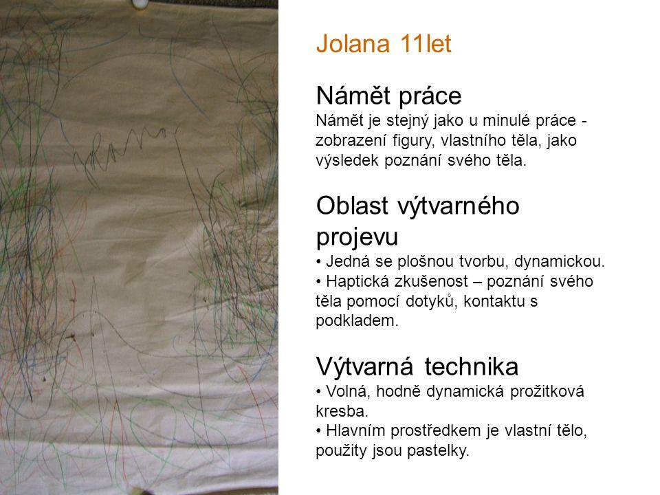 Jolana 11let Námět práce Námět je stejný jako u minulé práce - zobrazení figury, vlastního těla, jako výsledek poznání svého těla.
