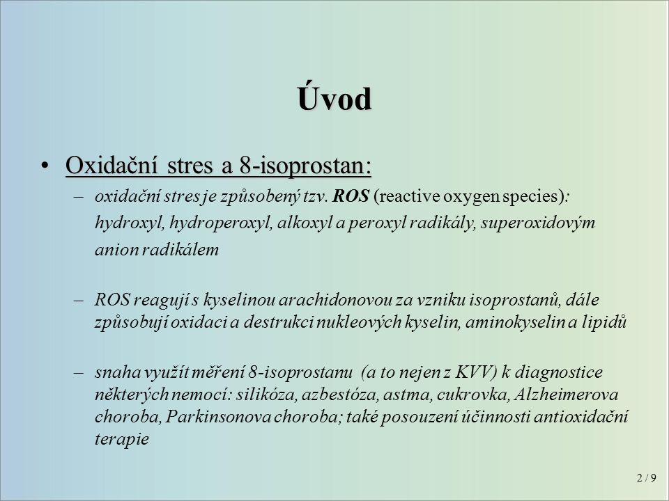 Zdroje volných radikálů 3 / 9 - oxidační stres: mitochondrie, životní prostředí, léčiva, zánětlivé procesy, kuřáci x nekuřáci, životní styl - eliminace ROS: antioxidační systémy (SOD, CAT, GSH px ),  -karoten, vit E, C