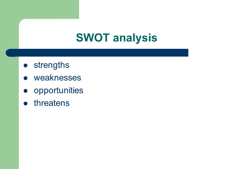 SWOT analysis strengths weaknesses opportunities threatens