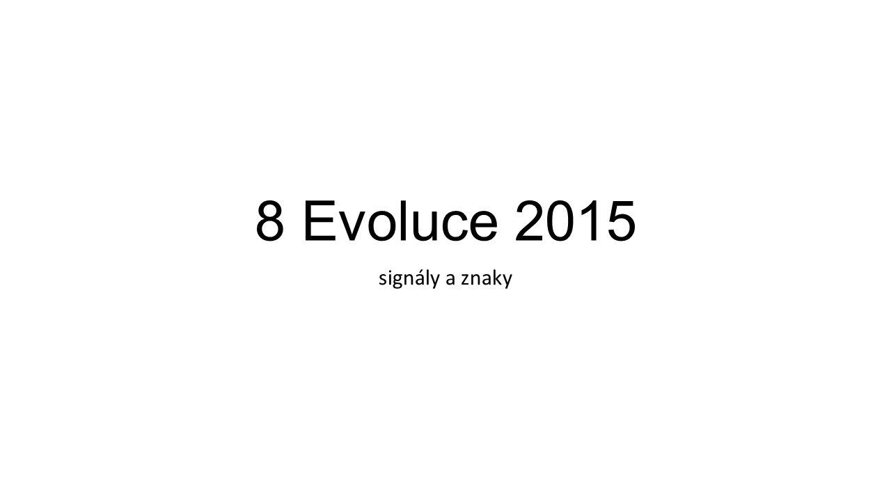 8 Evoluce 2015 signály a znaky