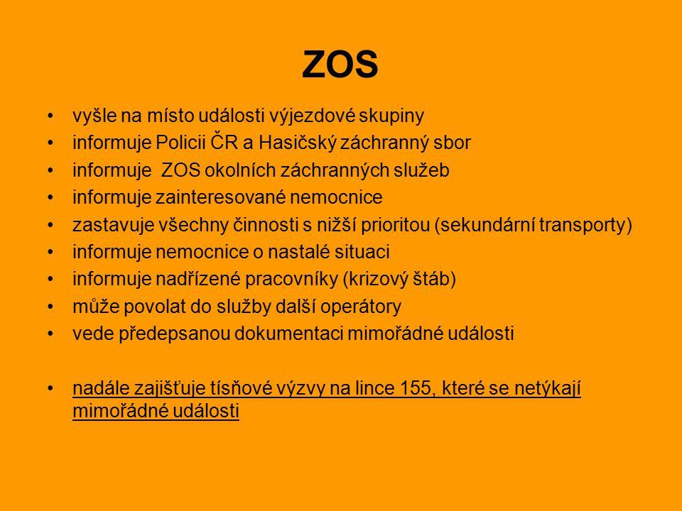 ZOS vyšle na místo události výjezdové skupiny informuje Policii ČR a Hasičský záchranný sbor informuje ZOS okolních záchranných služeb informuje zainteresované nemocnice zastavuje všechny činnosti s nižší prioritou (sekundární transporty) informuje nemocnice o nastalé situaci informuje nadřízené pracovníky (krizový štáb) může povolat do služby další operátory vede předepsanou dokumentaci mimořádné události nadále zajišťuje tísňové výzvy na lince 155, které se netýkají mimořádné události