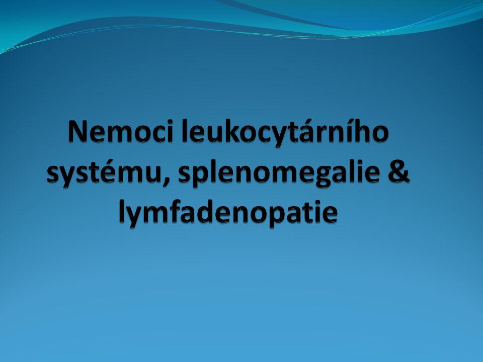 Lymfopenie Lymfocyty < 0,8 x 10 9 /l 1.