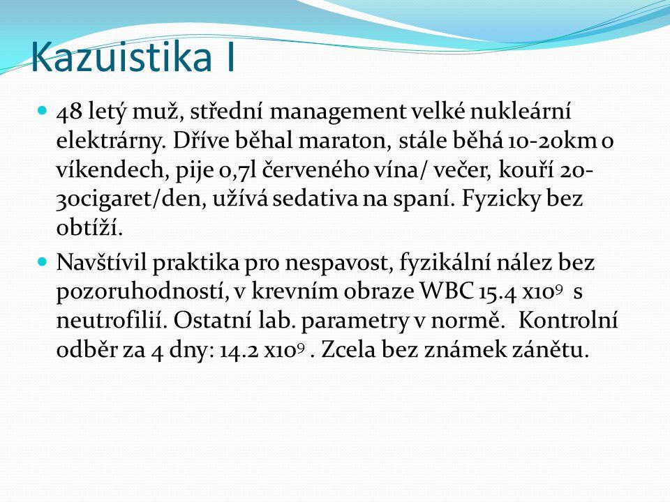 Kazuistika I 48 letý muž, střední management velké nukleární elektrárny.