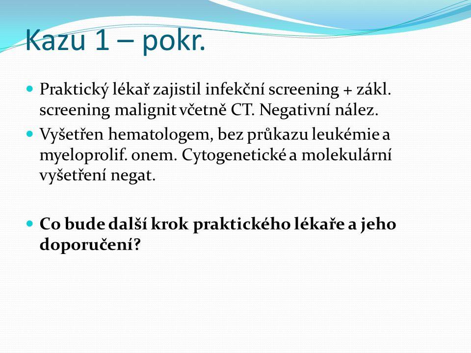 Kazu 1 – pokr.Praktický lékař zajistil infekční screening + zákl.