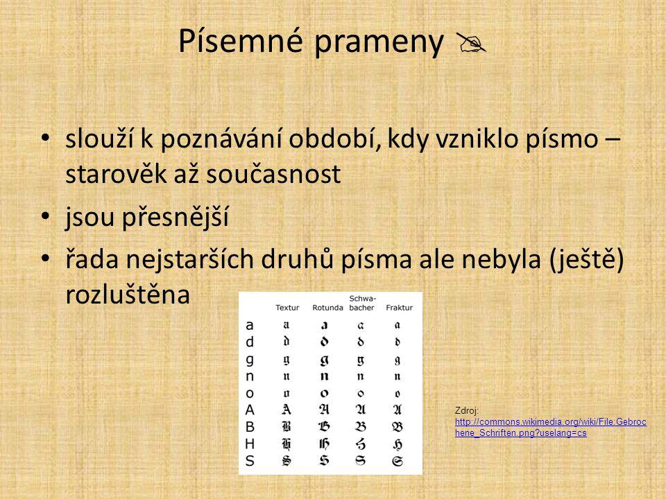 Písemné prameny  slouží k poznávání období, kdy vzniklo písmo – starověk až současnost jsou přesnější řada nejstarších druhů písma ale nebyla (ještě)