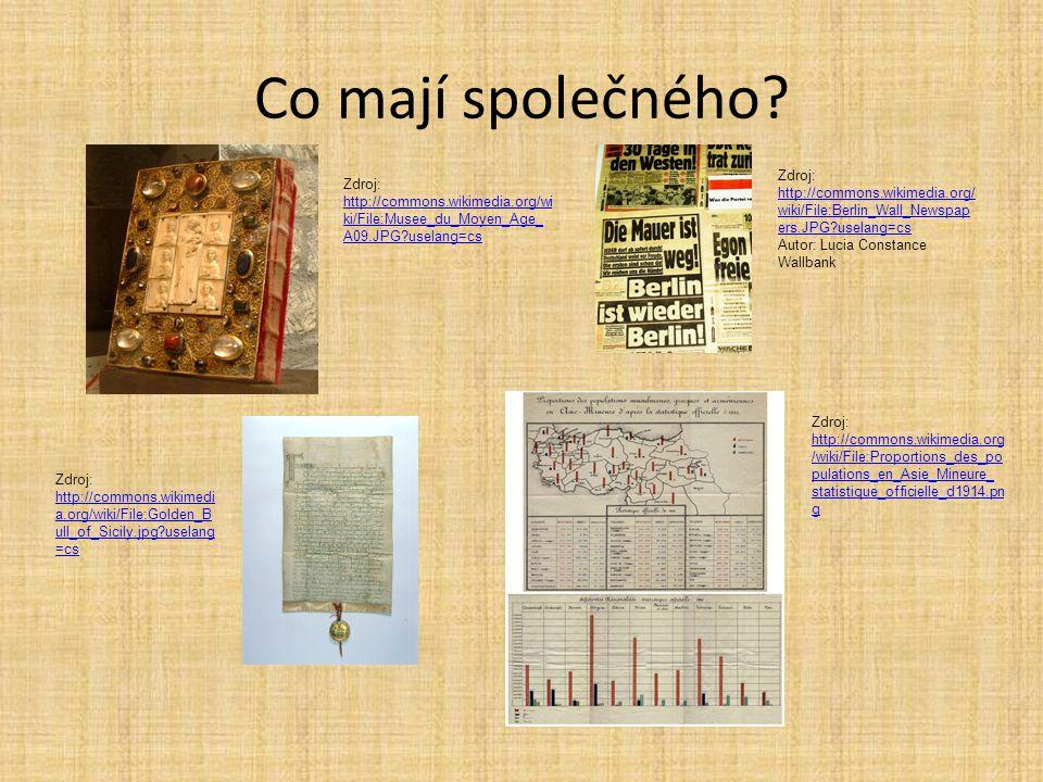 Co mají společného? Zdroj: http://commons.wikimedia.org/wi ki/File:Musee_du_Moyen_Age_ A09.JPG?uselang=cs http://commons.wikimedia.org/wi ki/File:Muse