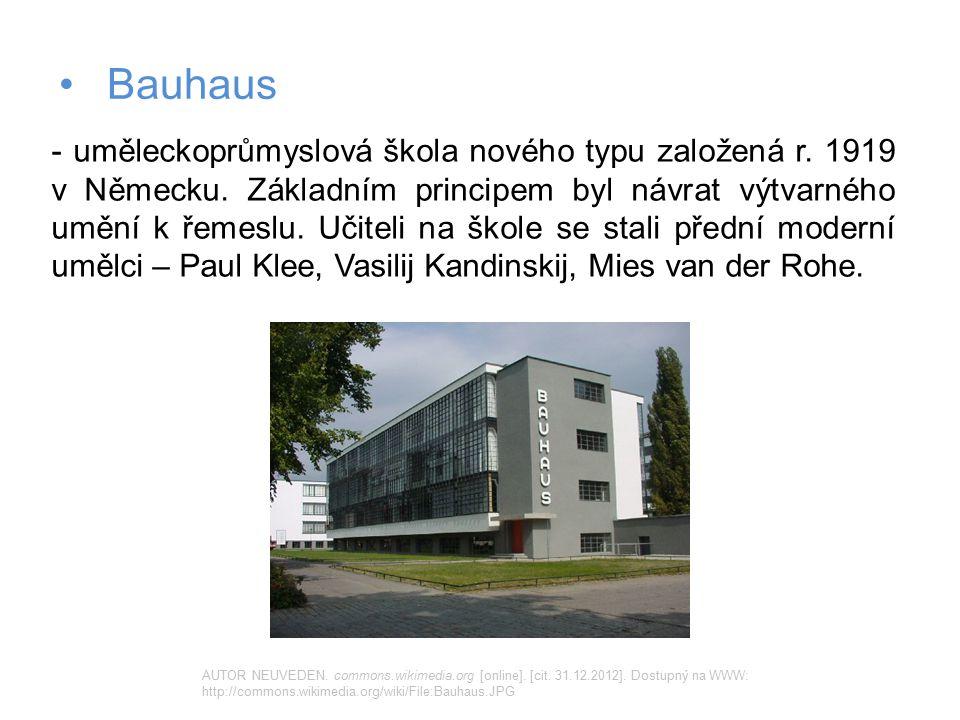 Bauhaus - uměleckoprůmyslová škola nového typu založená r. 1919 v Německu. Základním principem byl návrat výtvarného umění k řemeslu. Učiteli na škole
