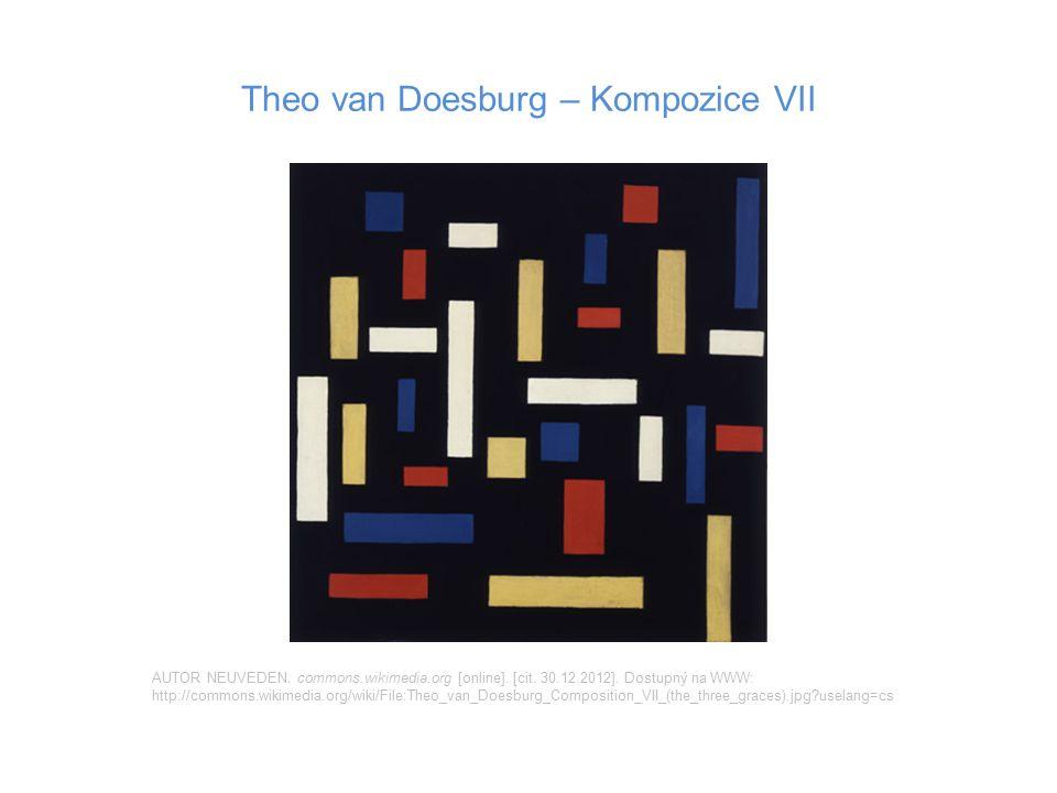 Theo van Doesburg – Kompozice VII AUTOR NEUVEDEN. commons.wikimedia.org [online]. [cit. 30.12.2012]. Dostupný na WWW: http://commons.wikimedia.org/wik