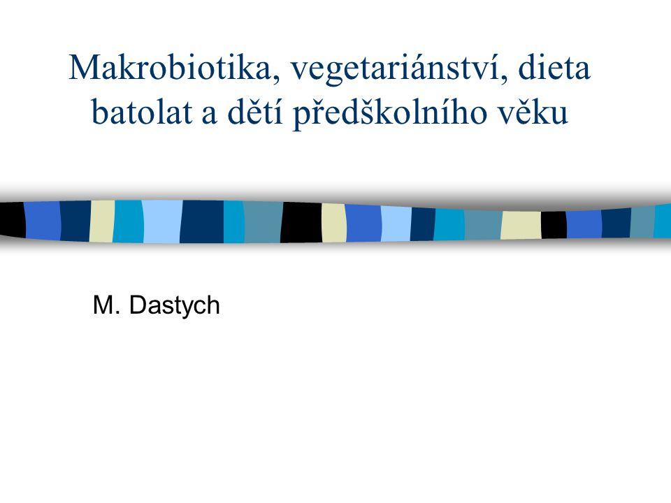Makrobiotika, vegetariánství, dieta batolat a dětí předškolního věku M. Dastych