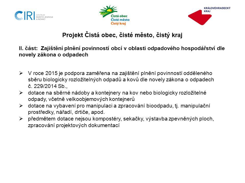  V roce 2015 je podpora zaměřena na zajištění plnění povinností odděleného sběru biologicky rozložitelných odpadů a kovů dle novely zákona o odpadech č.