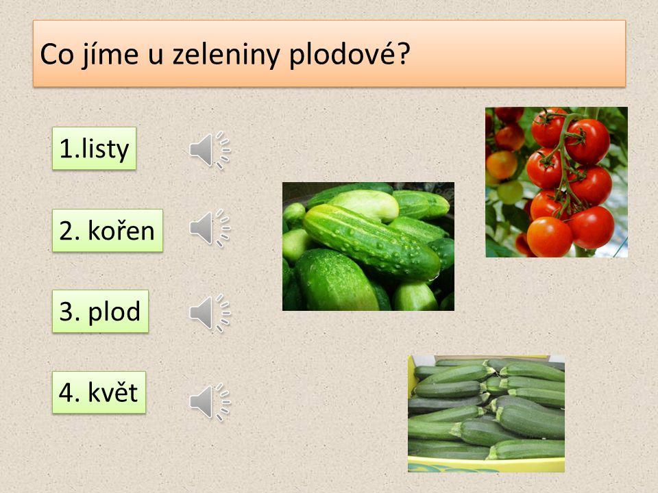 Která zelenina není kořenová? mrkev květák celer